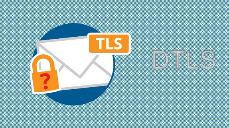 什么是TLS DTLS和SRTP?